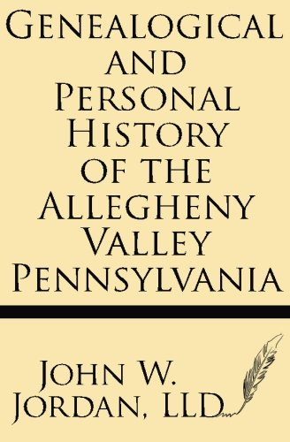 9781628450958: Genealogical and Personal History of the Allegheny Valley Pennsylvania