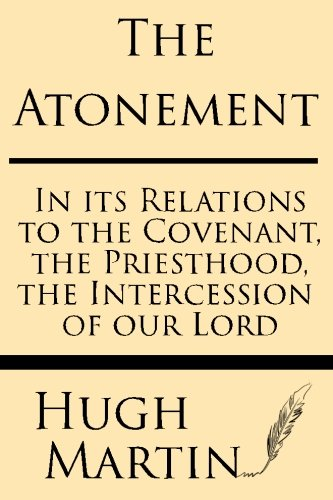 9781628451122: The Atonement: In Its Relations To The Covenant, The Priesthood, The Intercession