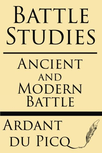 9781628451177: Battle Studies: Ancient and Modern Battle
