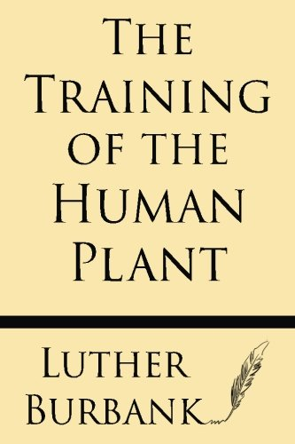 9781628451245: The Training Of The Human Plant