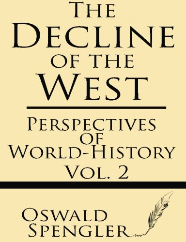 9781628451283: The Decline of the West (Volume 2): Perspectives of World-History