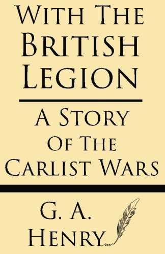 9781628451290: With The British Legion: A Story Of The Carlist Wars
