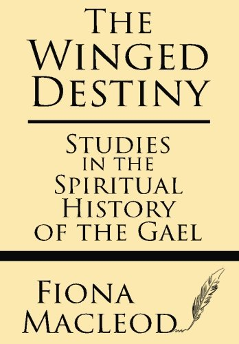9781628451603: The Winged Destiny: Studies in the Spiritual History of the Gael