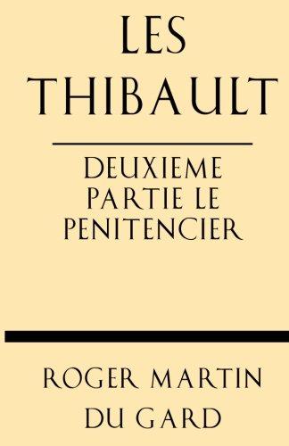 9781628452662: Les Thibault Deuxieme Partie Le Penitencier
