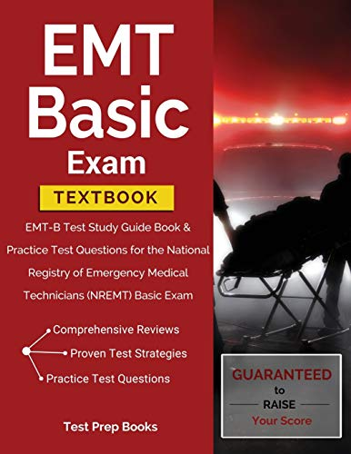 9781628453355: EMT Basic Exam Textbook: EMT-B Test Study Guide Book & Practice Test Questions for the National Registry of Emergency Medical Technicians (NREMT) Basic Exam: (Test Prep Books)