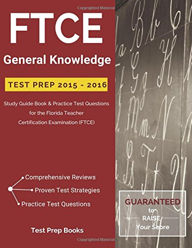 9781628453386: FTCE General Knowledge Test Prep 2015-2016: Study Guide Book & Practice Test Questions for the Florida Teacher Certification Examination (FTCE)