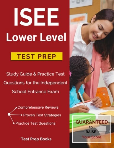 9781628453515: ISEE Lower Level Test Prep Study Guide: Practice Test Questions and Prep Book for the Independent School Entrance Exam