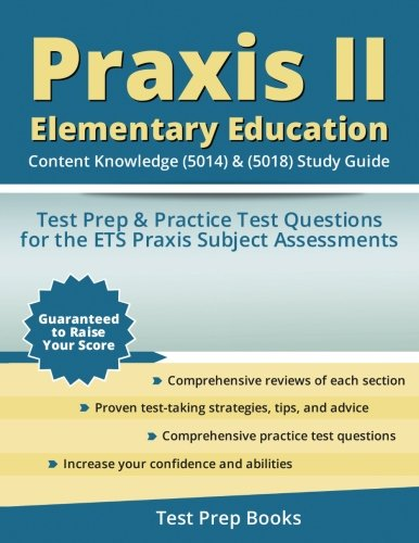 9781628453553: Praxis II Elementary Education: Content Knowledge (5014) & (5018) Study Guide: Test Prep & Practice Test Questions for the ETS Praxis Subject Assessments