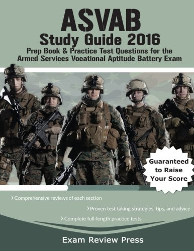 9781628453607: ASVAB Study Guide 2016: Prep Book & Practice Test Questions for the Armed Services Vocational Aptitude Battery Exam
