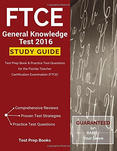 9781628453621: FTCE General Knowledge Test 2016 Study Guide: Test Prep Book & Practice Test Questions for the Florida Teacher Certification Examination (FTCE)