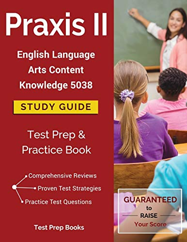 Praxis II English Language Arts Content Knowledge 5038 ...