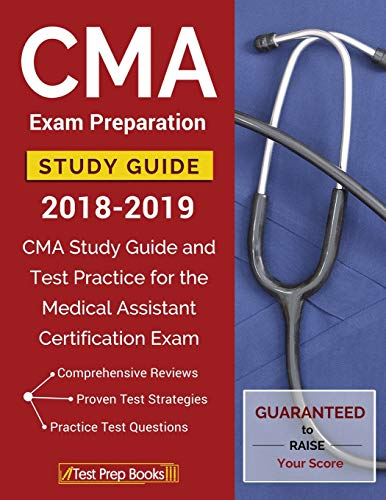 9781628455090: CMA Exam Preparation Study Guide 2018-2019: CMA Study Guide and Test Practice for the Medical Assistant Certification Exam