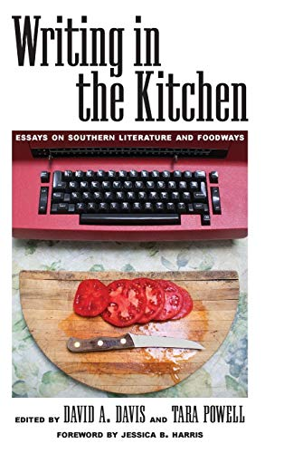 Writing in the Kitchen: Essays on Southern Literature and Foodways: Tara Powell
