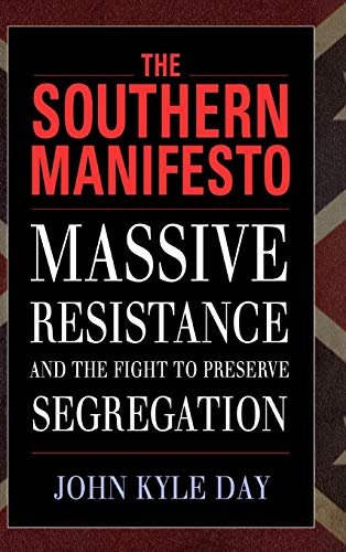 9781628460315: The Southern Manifesto: Massive Resistance and the Fight to Preserve Segregation