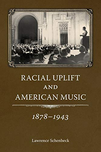 9781628460636: Racial Uplift and American Music, 1878-1943 (American Made Music Series)