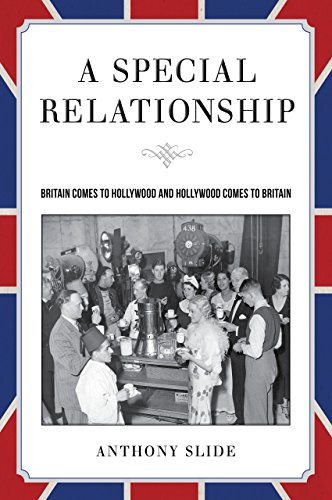 A Special Relationship: Britain Comes to Hollywood and Hollywood Comes to Britain: Slide, Anthony