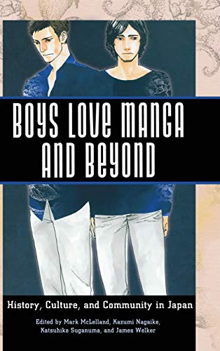 9781628461190: Boys Love Manga and Beyond: History, Culture, and Community in Japan