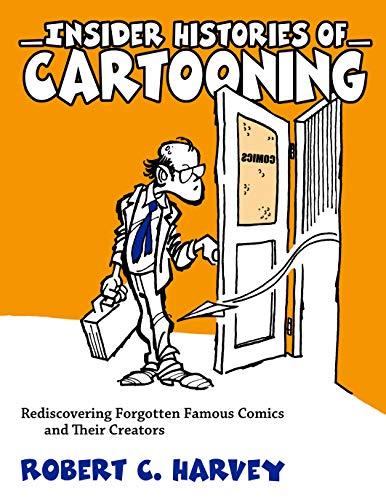 Insider Histories of Cartooning: Harvey, Robert C.