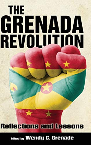 9781628461510: The Grenada Revolution: Reflections and Lessons (Caribbean Studies Series)