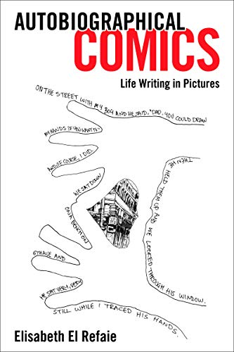 9781628461749: Autobiographical Comics: Life Writing in Pictures