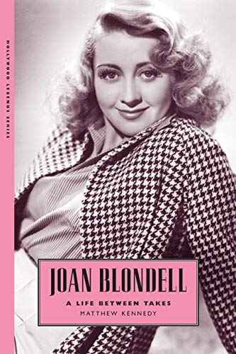 9781628461817: Joan Blondell: A Life Between Takes (Hollywood Legends)