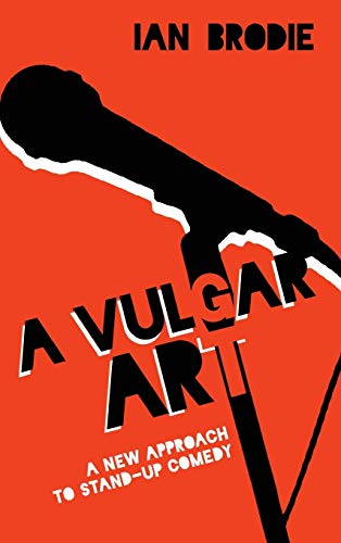 A Vulgar Art: A New Approach to Stand-Up Comedy (Folklore Studies in a Multicultural World Series):...