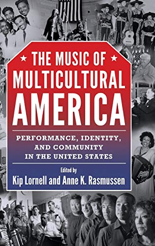 9781628462203: The Music of Multicultural America: Performance, Identity, and Community in the United States (American Made Music Series)