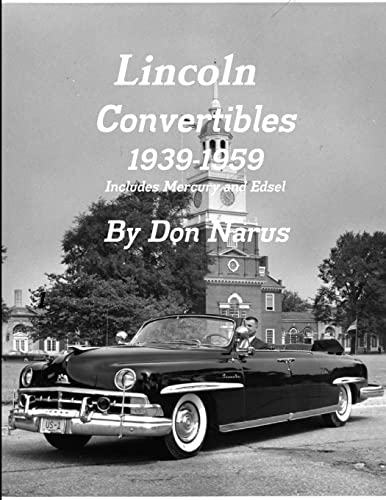 Lincoln Convertibles 1939-1959: Don Narus
