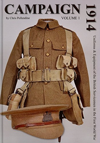 9781628475920: CAMPAIGN 1914: Volume I : Uniforms & Equipment of the British Serviceman in the First World War