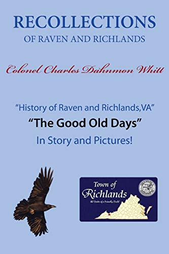 Recollections of Raven and Richlands: Colonel Charles Dahnmon Whitt