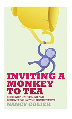 9781628480665: Inviting a Monkey to Tea: Befriending Your Mind and Discovering Lasting Contentment (Revised)