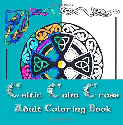9781628490442: Celtic Calm Cross Adult Coloring Book