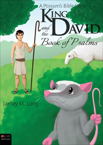 A Possum's Bible Story: King David and the Book of Psalms: Long, Jamey M.