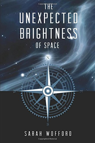 The Unexpected Brightness of Space: Wofford, Sarah