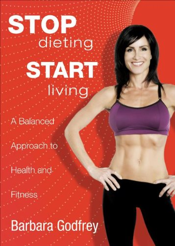 9781628546019: Stop Dieting, Start Living: A Balanced Approach to Health and Fitness