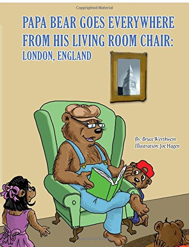 9781628546200: Papa Bear Goes Everywhere from His Living Room Chair: London England