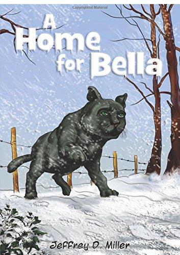 A Home for Bella: Miller, Jeffrey D.