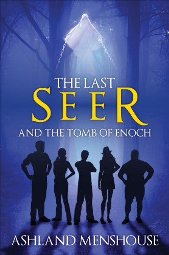 The Last Seer and the Tomb of Enoch: Menshouse, Ashland