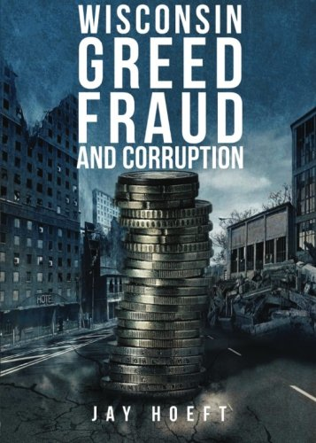 9781628549744: Wisconsin Greed, Fraud, and Corruption