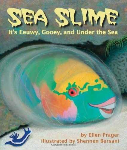 9781628552102: Sea Slime: It's Eeuwy, Gooey and Under the Sea