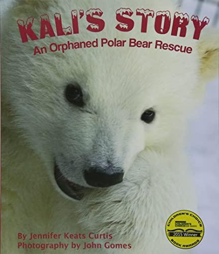 9781628552171: Kali's Story: An Orphaned Polar Bear Rescue