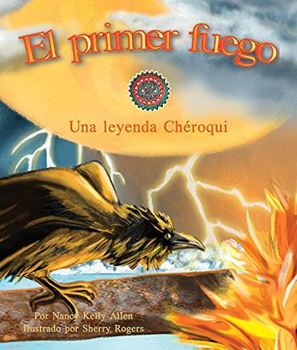 9781628552256: El primer fuego: Una leyenda Chéroqui (Spanish Edition)