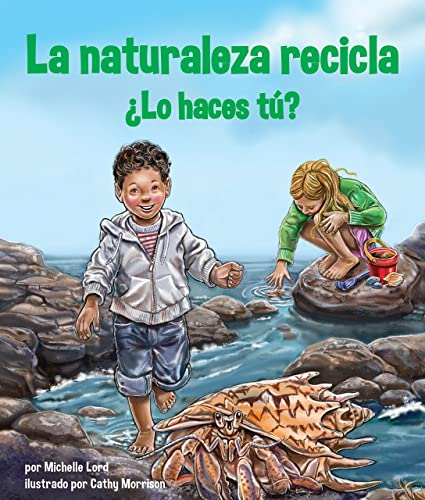 9781628553499: La naturaleza recicla ¿Lo haces tú? [Nature Recycles How About You?] (Spanish Edition)