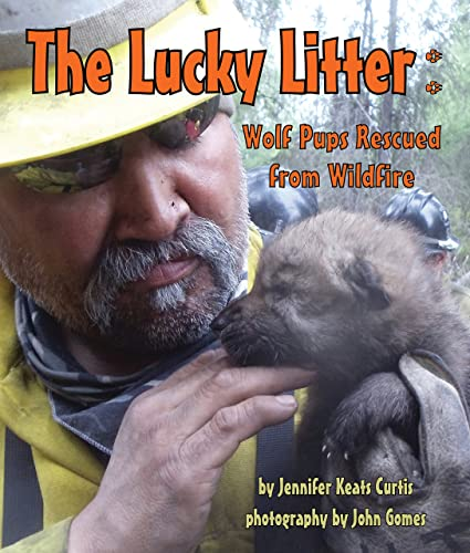 The Lucky Litter: Wolf Pups Rescued from Wildfire: Keats, Jennifer