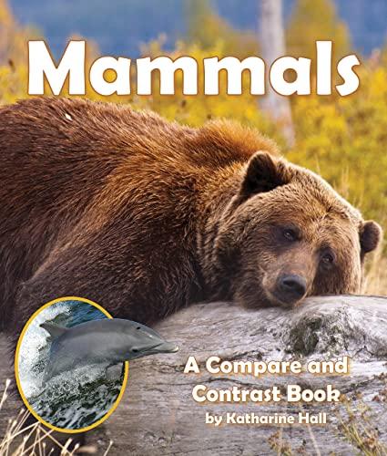 9781628557367: Mammals: A Compare and Contrast Book (Compare and Contrast Books)