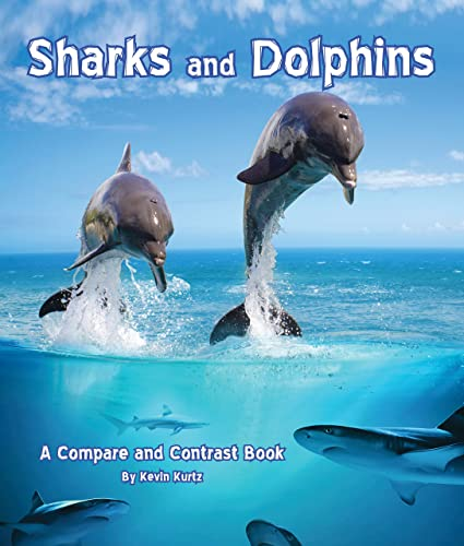 9781628557398: Sharks and Dolphins: A Compare and Contrast Book