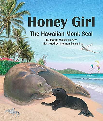 Honey Girl: The Hawaiian Monk Seal
