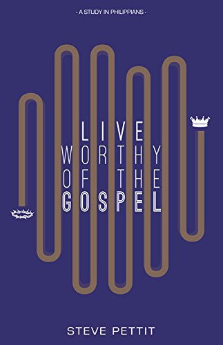 9781628560626: Live Worthy of the Gospel: A Study in Philippians