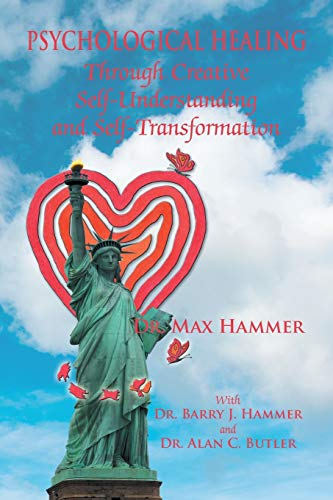Psychological Healing Through Creative Self-Understanding and Self-Transformation: Max Hammer