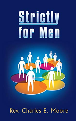 Strictly for Men (Paperback): Rev Charles E